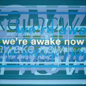 schilderij painting We're awake now