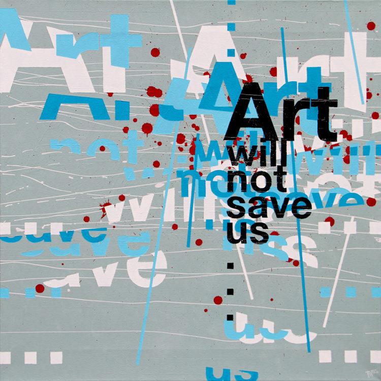 schilderij painting Art will not save us